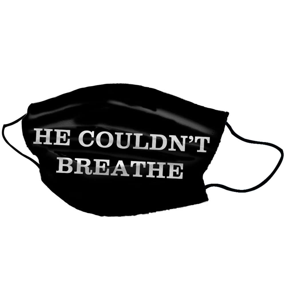 He Couldn't Breathe Black Cotton Unisex Face Mask