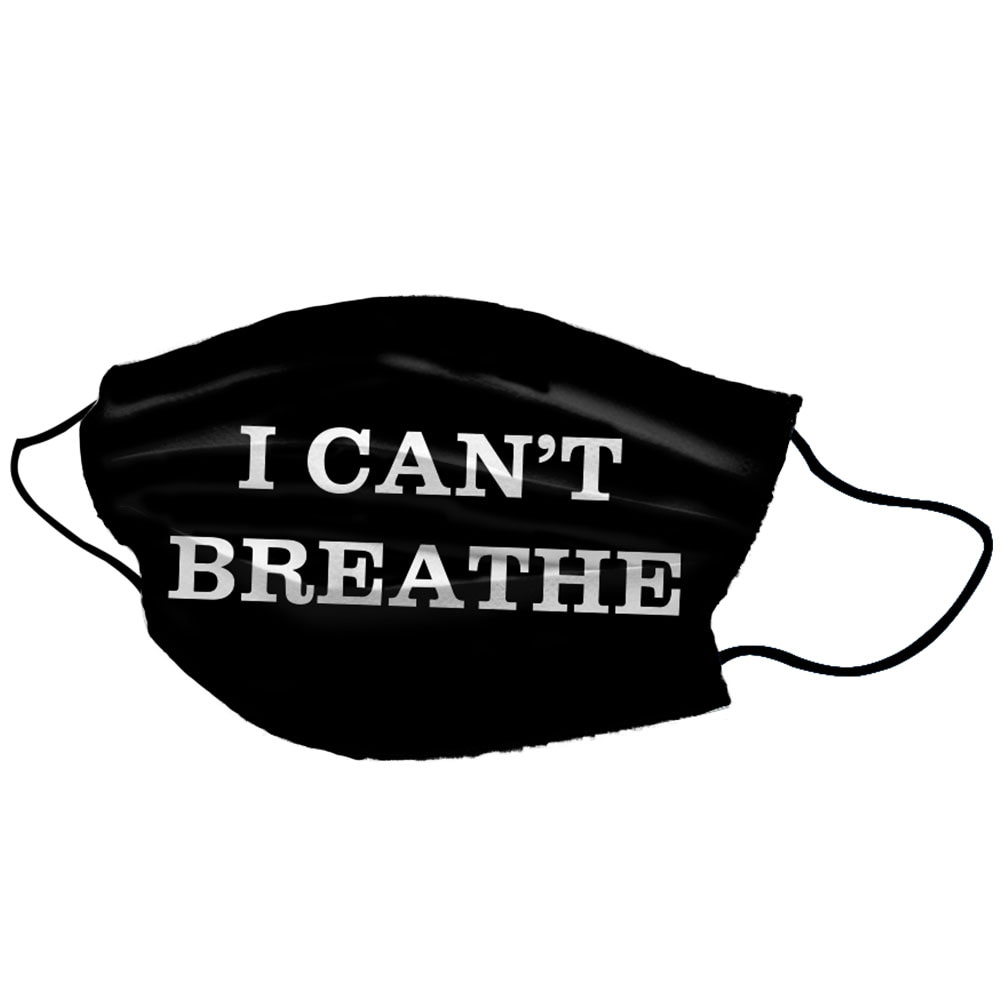 I Can't Breathe Black Cotton Face Unisex Mask